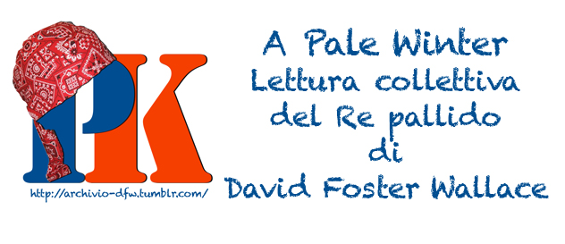 PaleWinter, Lettura collettiva, Il re Pallido, David Foster Wallace, Diego Altobelli, Revolutionine